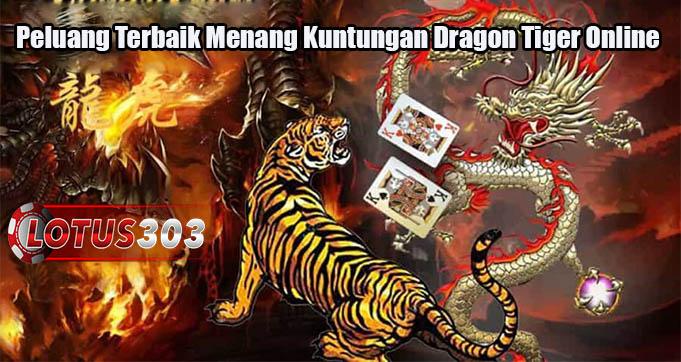 Peluang Terbaik Menang Kuntungan Dragon Tiger Online